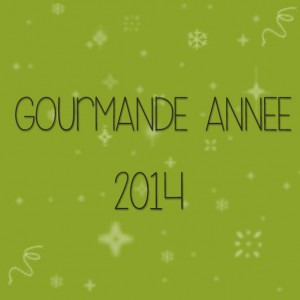 Gourmande année 2014