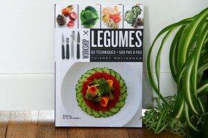 Légumes : 60 techniques, 500 pas à pas de Thierry Molinengo